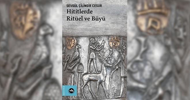 VakıfBank Kültür Yayınları'ndan Hititlerde Ritüel ve Büyü