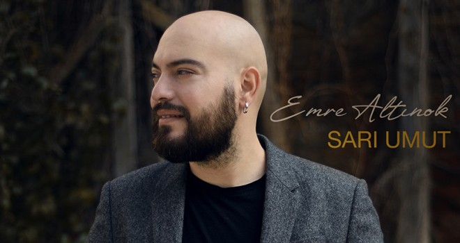 Emre Altınok'tan yeni single: Sarı Umut
