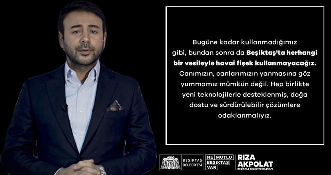 Beşiktaş'taki etkinliklerde havai fişek kullanmıyoruz