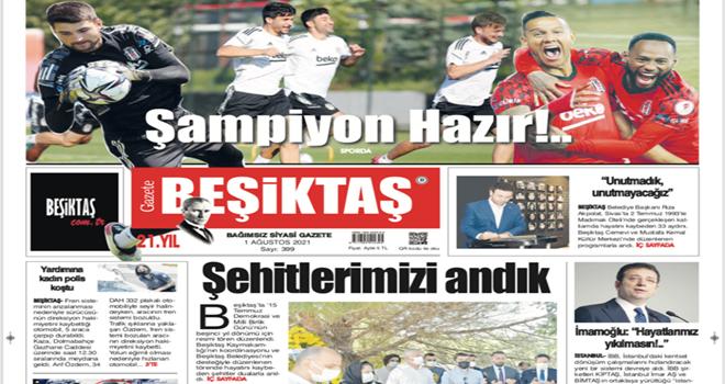 Tam 21 yıldır kesintisiz yayında! Gazete Beşiktaş Ağustos sayısı yine bomba gibi!