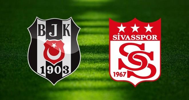 Beşiktaş – Sivasspor karşı karşıya