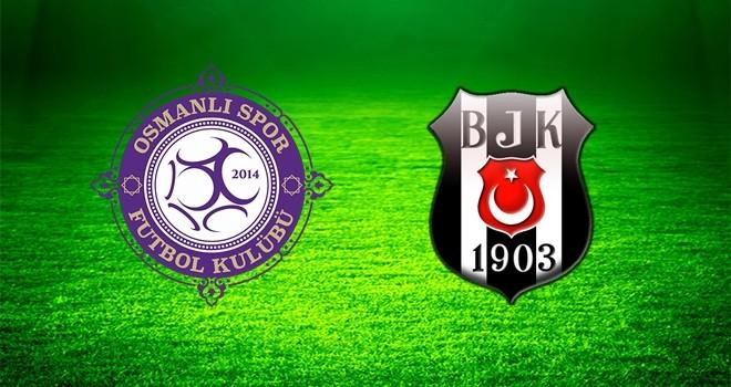 Beşiktaş ile Osmanlıspor karşı karşıya!