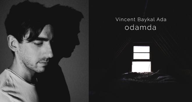 Vincent Baykal Ada'dan kişisel büyüme hikâyesi: Odamda