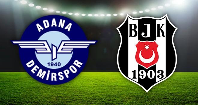 Adana Demirspor - Beşiktaş karşı karşıya! İşte detaylar...
