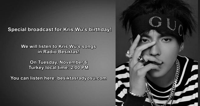 Special broadcast for Kris Wu's birthday in Radio Besiktas!
