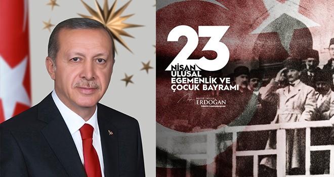 Cumhurbaşkanı Erdoğan'dan 23 Nisan Ulusal Egemenlik ve Çocuk Bayramı mesajı