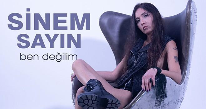 Sinem Sayın'dan yeni single: Ben Değilim