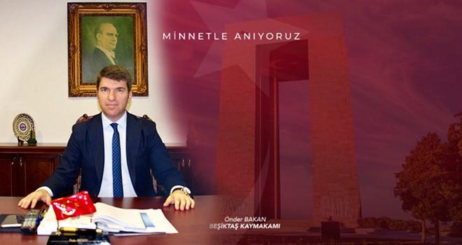 Kaymakam Önder Bakan: Kahraman şehitlerimizi ve Gazi Mustafa Kemal Atatürk'ü minnetle anıyoruz