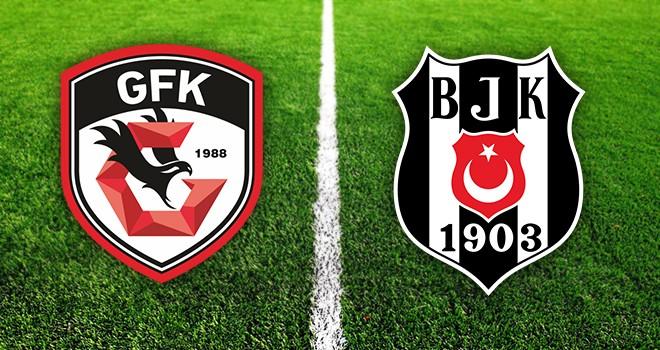 Gaziantep FK - Beşiktaş karşı karşıya! İşte detaylar...