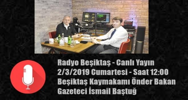 Beşiktaş Kaymakamı Önder Bakan bugün saat 12:00'da Radyo Beşiktaş canlı yayınında Beşiktaşlılara seslenecek
