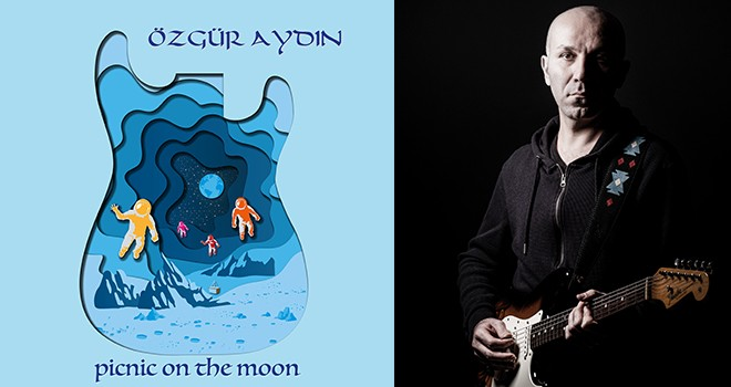Özgür Aydın'dan Yeni Albüm: Picnic on the Moon