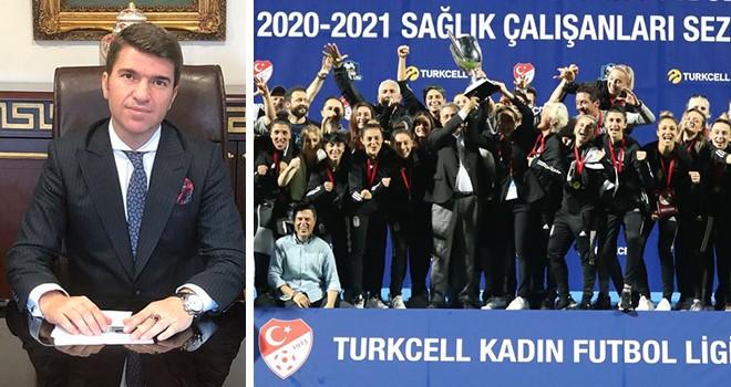 Kaymakam Önder Bakan'dan Beşiktaş Vodafone Takımı'na tebrik