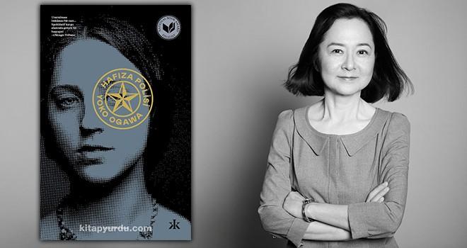 Ödüllü Japon yazar Yoko Ogawa'nın kaleminden: Hafıza Polisi