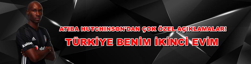 Atiba Hutchinson, Türkiye benim ikinci evim