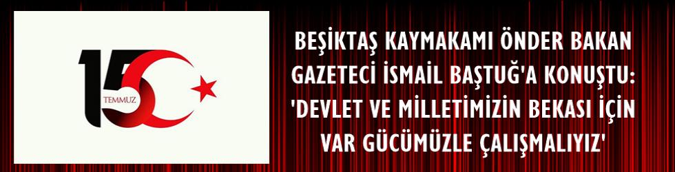 Beşiktaş Kaymakamlığı 15 Temmuz'u şehit ve gazilerimizi unutmadı