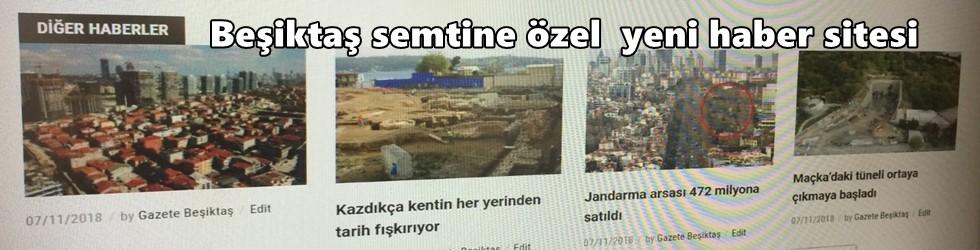 Beşiktaş'ın en eski haber sitesi yeni yüzü ve semt haberleri ile yayında.