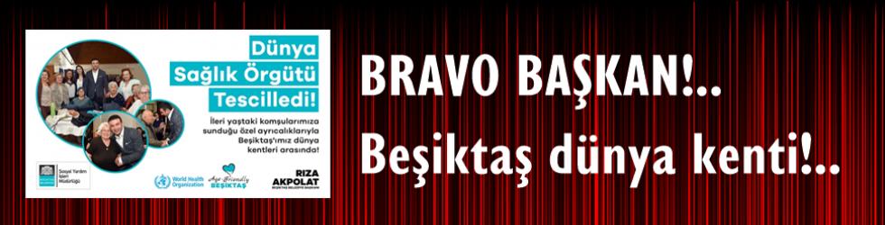 Bravo Başkan. Dünya kenti Beşiktaş