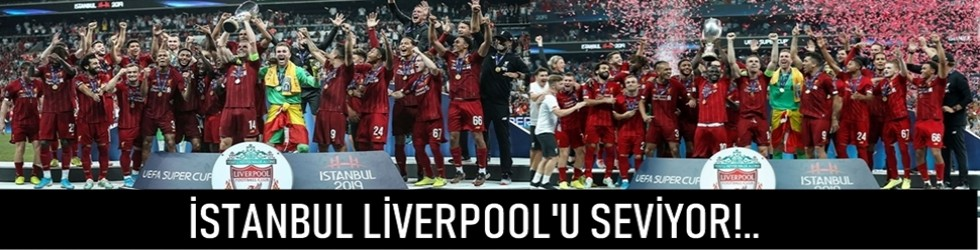 Vodafone Park'ta Süper Kupa'nın sahibi Liverpool