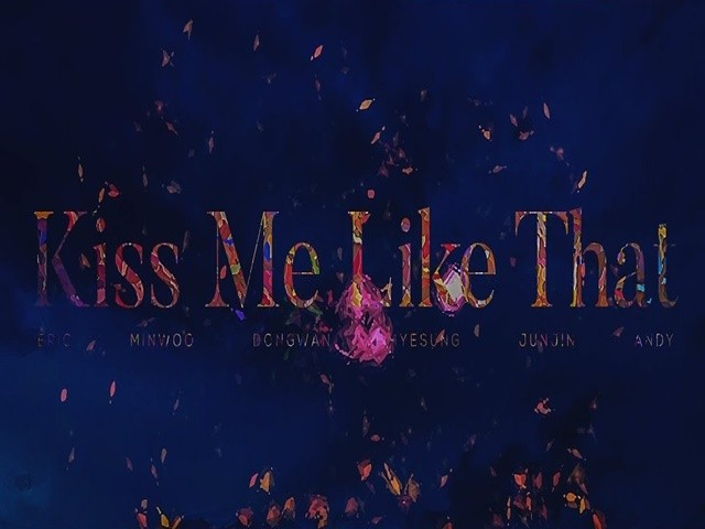 SHINHWA - Kiss Me Like That